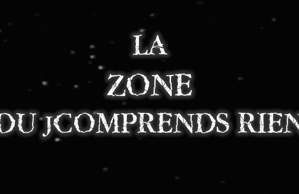 la zone du j'comprends rien